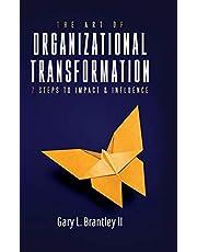 The Art Of Organizational Transformation