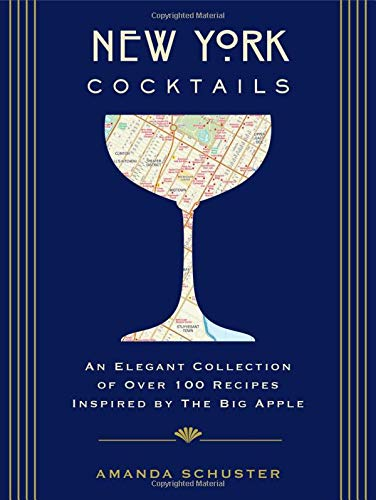 New York Cocktail - New York Cocktails: An Elegant Collection of over 100 Recipes Inspired by the Big Apple (City Cocktails)