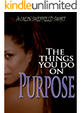 The Things You Do On Purpose