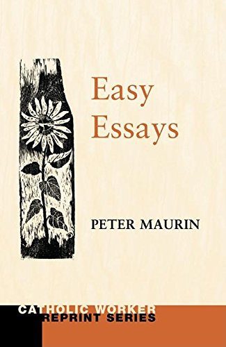 Easy Essays (Catholic Worker Reprint): Peter Maurin, Fritz ...