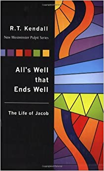 Book All's Well that Ends Well (The New Westminster Pulpit) (The New Westminster Pulpit) (New Westminster Pulpit Series) by R.t. Kendall (2005-03-01)