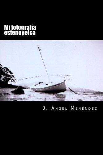 Mi fotografia estenopeica (Spanish Edition) [J. Angel Menendez Diaz] (Tapa Blanda)