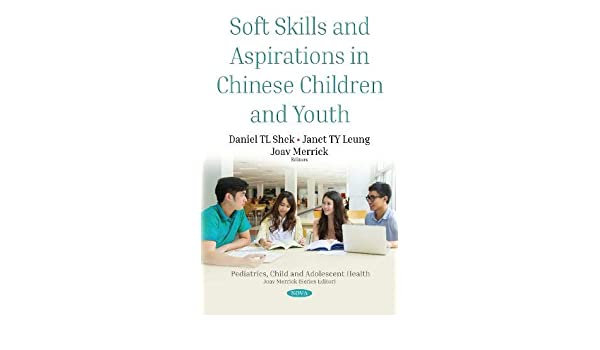 Learning Soft Skills In Childhood Can >> Soft Skills And Aspirations In Chinese Children And Youth