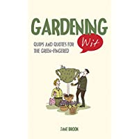 Gardening Wit: Quips and Quotes for the Green-Fingered