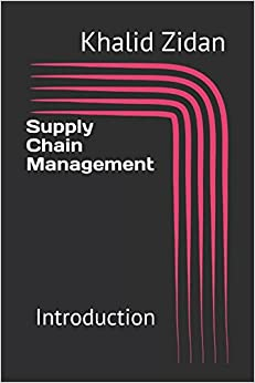 Supply Chain Management: Introduction (Supply Chain Managment)