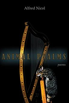 Animal Psalms - Poems (English Edition) de [Nicol, Alfred]