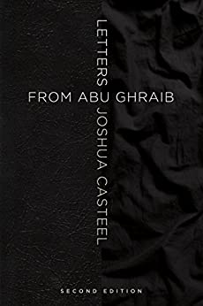Letters from Abu Ghraib, Second Edition by [Casteel, Joshua]