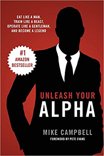 Unleash your alpha amazon mike campbell 9780987585301 books malvernweather Gallery