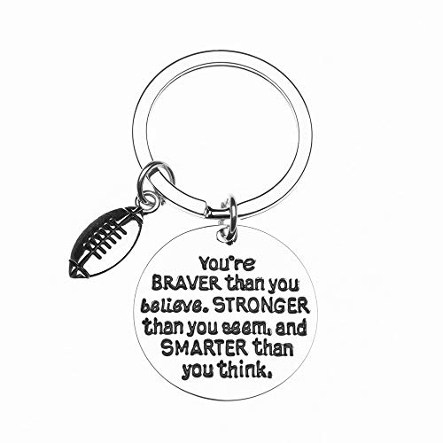 Football Charm Keychain, Inspirational You're Braver Than You Believe, Stronger Than You Seem & Smarter You Think Jewelry, Football Gifts for Football Players