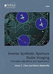 [(Inverse Synthetic Aperture Radar Imaging: Principles, Algorithms and Applications)] [Author: Victor C Chen] published on (December, 2014)