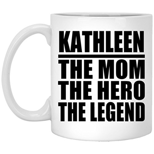 Kathleen Mug - Designsify Mom Coffee Mug, Kathleen The Mom The Hero The Legend - 11 Oz Coffee Mug, Ceramic Cup, Best Gift with Her Name for Mother, Mum, Parent, Wife from Daughter, Son, Kid, Child, Husband