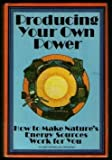 Producing Your Own Power, Carol H. Stoner, 0878570888