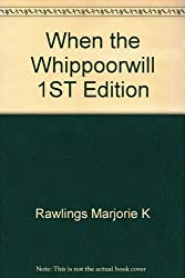 When the Whippoorwill 1ST Edition