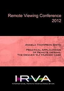 "Angela Thompson Smith - The Denver ""DJ"" Murder Case (IRVA 2012)"