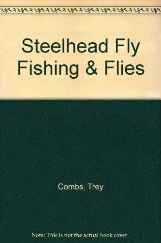 Steelhead Fly Fishing and Flies