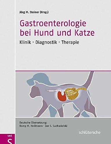 Gastroenterologie bei Hund und Katze: Klinik - Diagnostik - Therapie