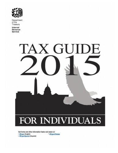 Tax Guide 2015 for Individuals: Publication 17 (2015) by U.S. Internal Revenue Service (IRS) (2016-02-12)