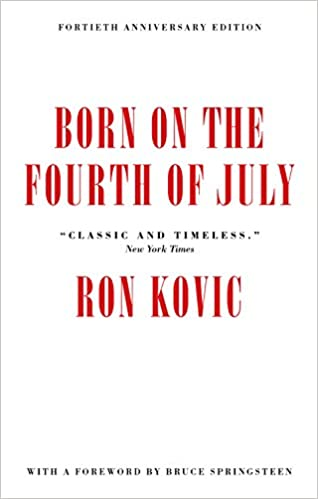 born on the fourth of july 40th anniversary edition ron kovic