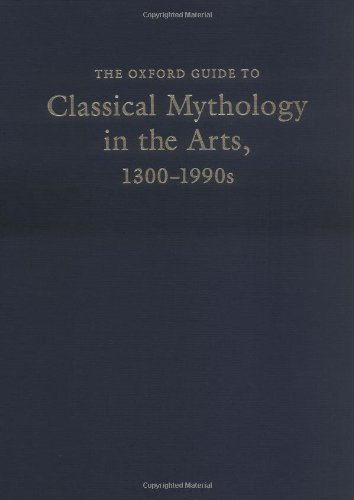 The Oxford Guide to Classical Mythology in the Arts, 1300-1990s: 2 Volumes