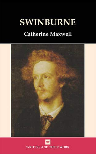 Swinburne (Writers & Their Work) (Writers and their Work)