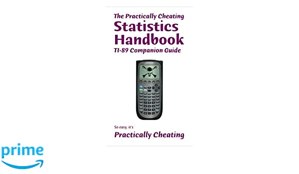Amazon the practically cheating statistics handbook ti 89 amazon the practically cheating statistics handbook ti 89 companion guide 9781453798119 s deviant books fandeluxe Image collections