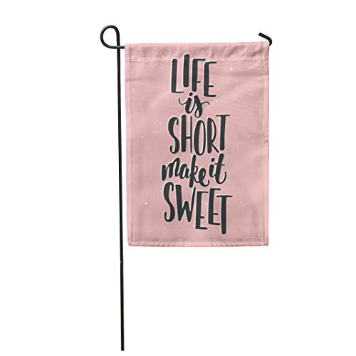 Semtomn Garden Flag 28x40 Inches Print On Two Side Polyester Saying Unique Life is Short Make It Sweet Lettering Modern Home Yard Farm Fade Resistant Outdoor House Decor Flag ()