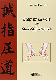 L'art et la voie du shiatsu familial, Bouheret, Bernard
