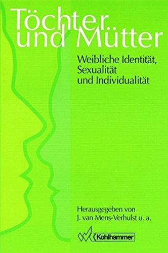 Töchter und Mütter: Weibliche Identität, Sexualität und Individualität