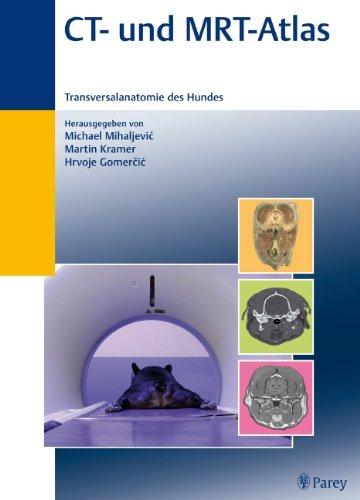 CT-und MRT-Atlas: Transversalanatomie des Hundes