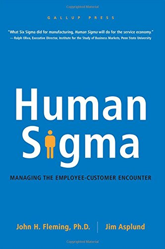Human Sigma: Managing the Employee-Customer Encounter [John H. Fleming - Jim Asplund] (Tapa Dura)