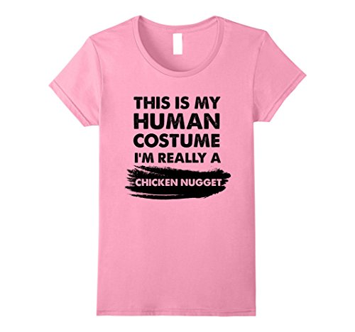 Womens This Is My Human Costume I'm Really a Chicken Nugget Shirt Large (Chicken Nugget Halloween Costume)