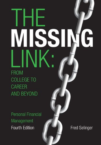 The Missing Link: from College to Career and Beyond, Personal Financial Management (4th Edition)
