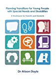 img - for Planning Transitions for Young People with Special Needs and Disabilities: A Practical Workbook for Parents, Students and Teachers book / textbook / text book