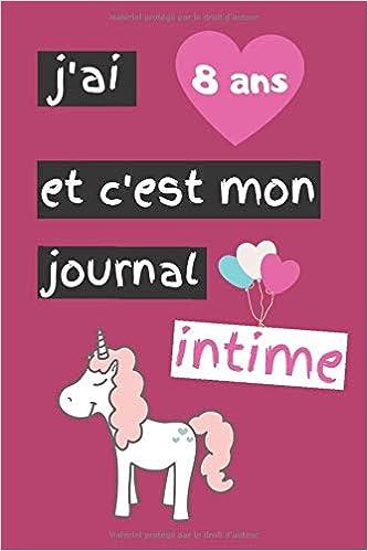 Idée Cadeau 8 Ans J'ai 8 ans et c'est mon journal intime: carintime pour filles