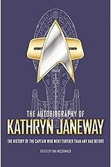 The Autobiography of Kathryn Janeway: A Star Trek novel (Star Trek Autobiographies) Kindle Edition