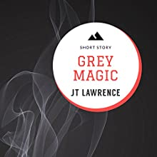 Grey Magic Audiobook by JT Lawrence Narrated by Bianca Flanders