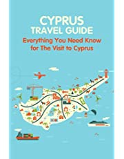 Cyprus Travel Guide: Everything You Need Know for The Visit to Cyprus: Prepare for The First Visit to Cyprus