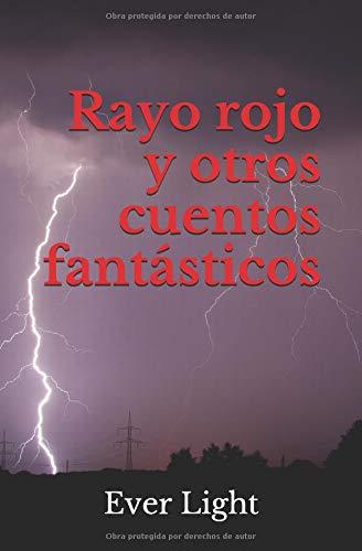 Rayo rojo y otros cuentos fantásticos  [Light, Ever] (Tapa Blanda)