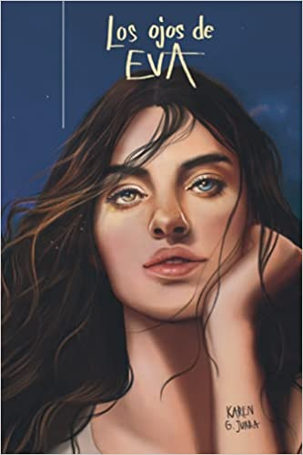 Los ojos de Eva de Karen G. Juara