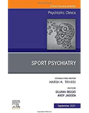 Sport Psychiatry: Maximizing Performance, An Issue of Psychiatric Clinics of North America