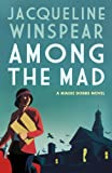 Among the Mad by Jacqueline Winspear front cover