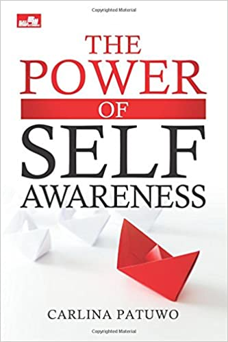 The Power of Self-awareness (Indonesian Edition): Carlina Patuwo: 9786020288451: Amazon.com: Books