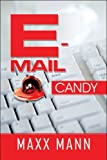 E-mail Candy, Maxx Mann, 1608134660