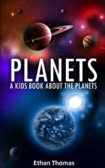 Planets, Space and Our Solar System (Amazing Pictures and Fun Facts for Kids) Book by [Thomas, Ethan]
