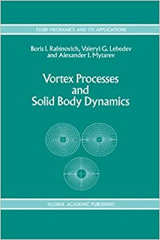 Book Vortex Processes and Solid Body Dynamics: The Dynamic Problems of Spacecrafts and Magnetic Levitation Systems (Fluid Mechanics and Its Applications)