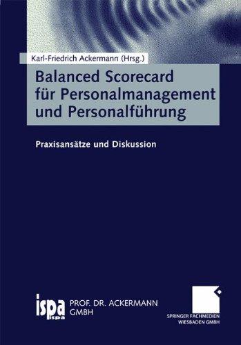 Balanced Scorecard für Personalmanagement und Personalführung: Praxisansätze und Diskussion (German Edition)