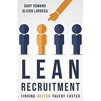 Lean Recruitment: Finding Better Talent Faster
