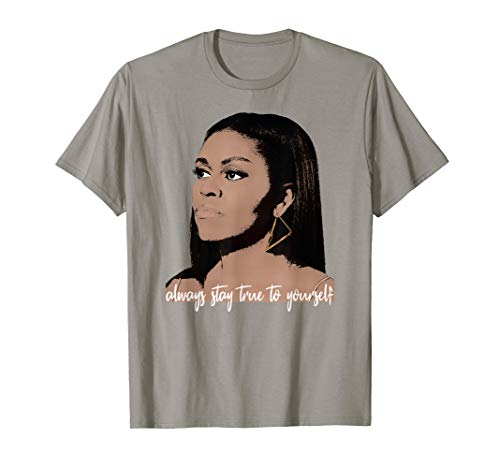 Michelle Obama - Always stay True to Yourself T-shirt ()