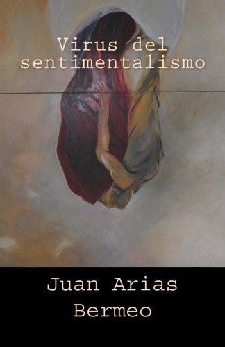 Amazon.com: Virus del sentimentalismo (Pentalibro) (Volume 2) (Spanish Edition) (9781507668085): Juan Arias Bermeo: Books