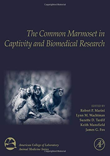 The Common Marmoset in Captivity and Biomedical Research (American College of Laboratory Animal Medicine) (The Best Marine Biology Colleges)